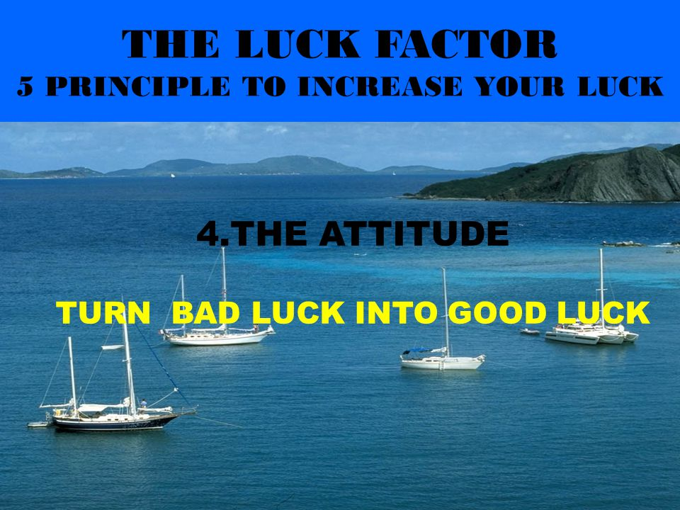 THE LUCK FACTOR 5 PRINCIPLE TO INCREASE YOUR LUCK 3.THE EXPECTATION ASK, BELIEF,RECEIVE