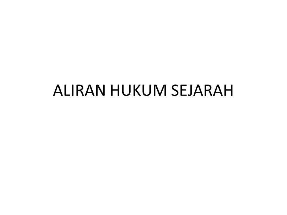 ALIRAN HUKUM SEJARAH