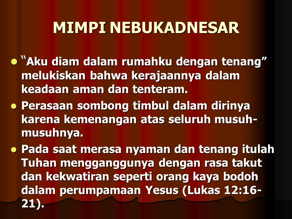 NUBUATAN DALAM ALKITAB Mimpi Nebukadnesar bersifat nubuatan yang bersyarat (Dan 4:27).