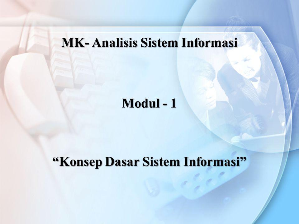 """""""Konsep Dasar Sistem Informasi"""" MK- Analisis Sistem Informasi Modul - 1"""