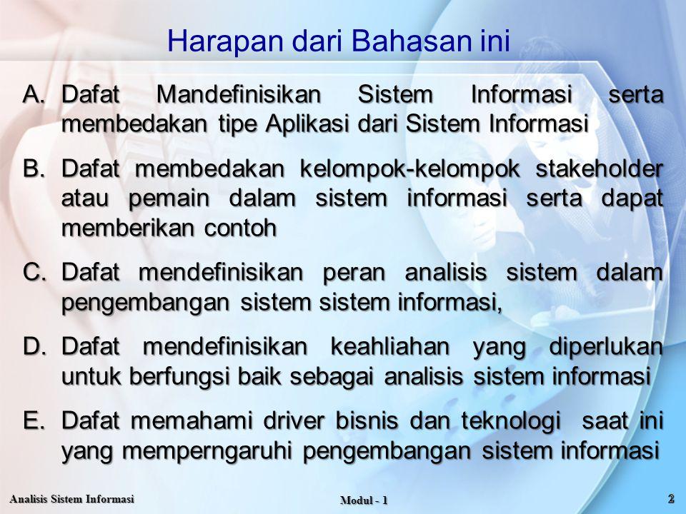 Harapan dari Bahasan ini A.Dafat Mandefinisikan Sistem Informasi serta membedakan tipe Aplikasi dari Sistem Informasi B.Dafat membedakan kelompok-kelo