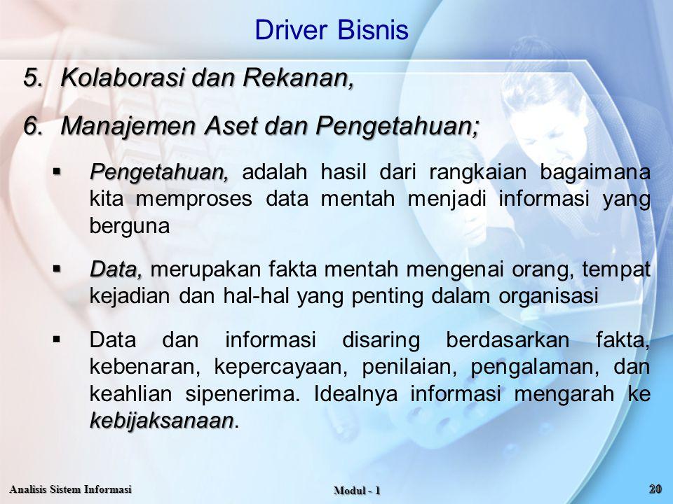 5.Kolaborasi dan Rekanan, 6.Manajemen Aset dan Pengetahuan;  Pengetahuan,  Pengetahuan, adalah hasil dari rangkaian bagaimana kita memproses data me