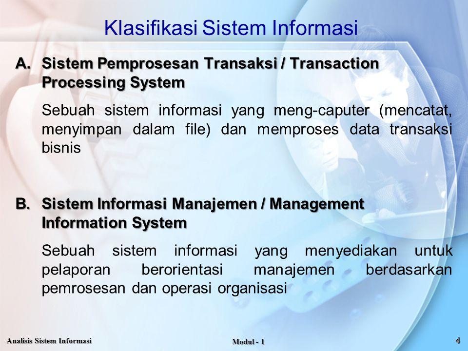 Klasifikasi Sistem Informasi A.Sistem Pemprosesan Transaksi / Transaction Processing System Sebuah sistem informasi yang meng-caputer (mencatat, menyi