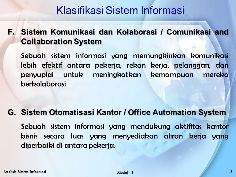 Klasifikasi Sistem Informasi F.Sistem Komunikasi dan Kolaborasi / Comunikasi and Collaboration System Sebuah sistem informasi yang memungkinkan komuni