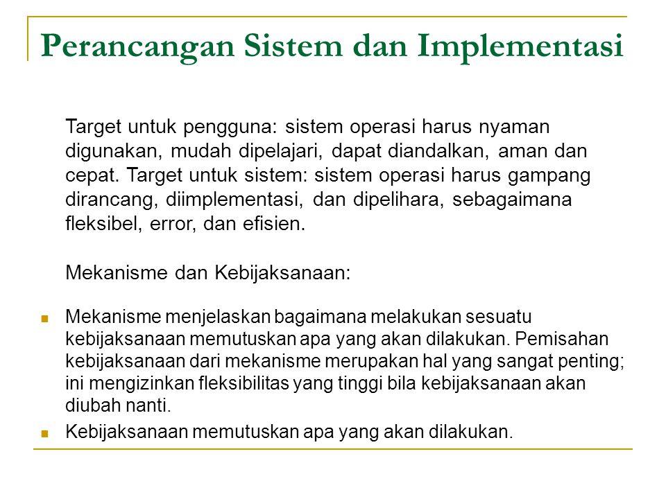 Perancangan Sistem dan Implementasi Mekanisme menjelaskan bagaimana melakukan sesuatu kebijaksanaan memutuskan apa yang akan dilakukan. Pemisahan kebi
