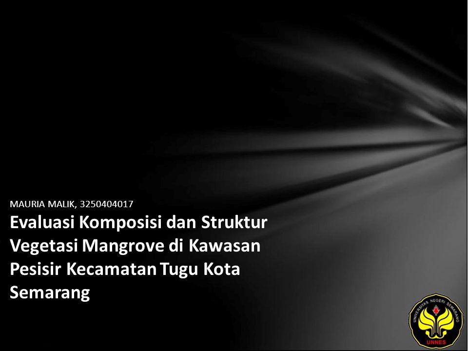 MAURIA MALIK, 3250404017 Evaluasi Komposisi dan Struktur Vegetasi Mangrove di Kawasan Pesisir Kecamatan Tugu Kota Semarang