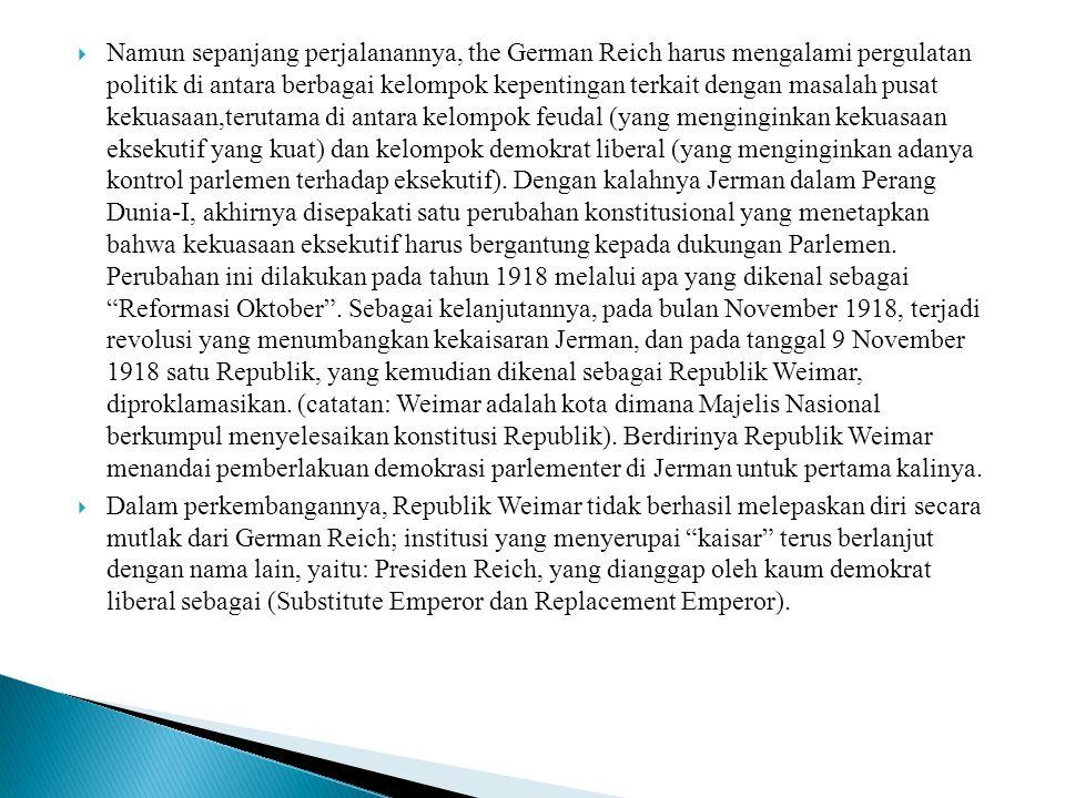  Namun sepanjang perjalanannya, the German Reich harus mengalami pergulatan politik di antara berbagai kelompok kepentingan terkait dengan masalah pu