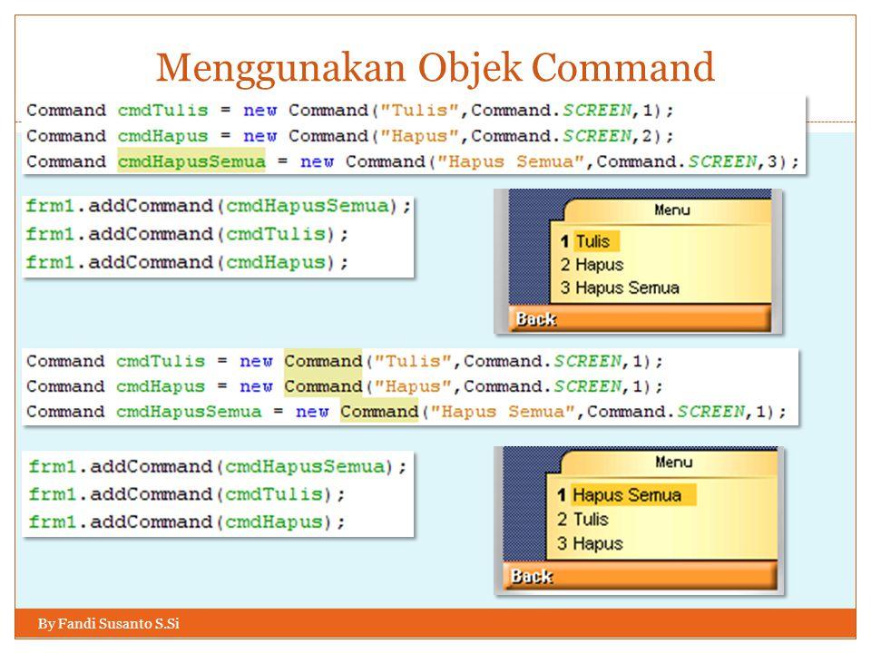 Menggunakan Objek Command By Fandi Susanto S.Si