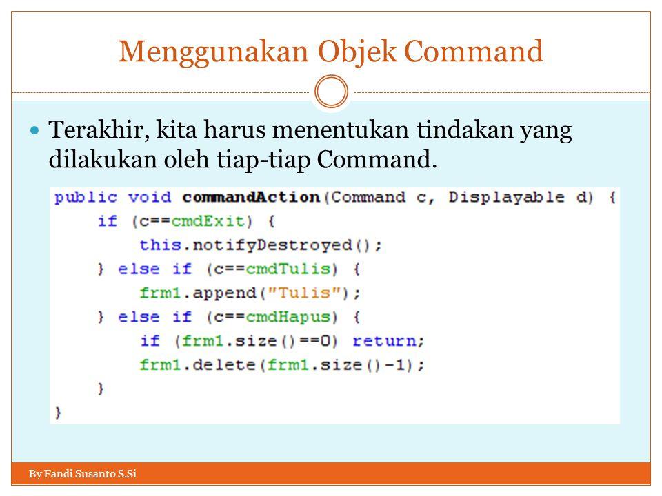 Command dan ChoiceGroup POPUP By Fandi Susanto S.Si