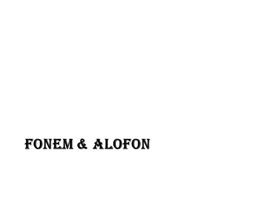FONEM & ALOFON
