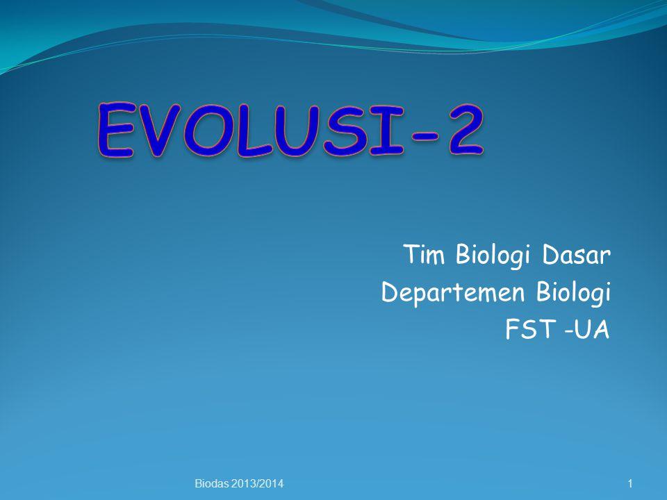 Tim Biologi Dasar Departemen Biologi FST -UA Biodas 2013/20141