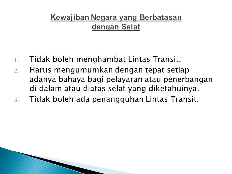 1.Tidak boleh menghambat Lintas Transit. 2.