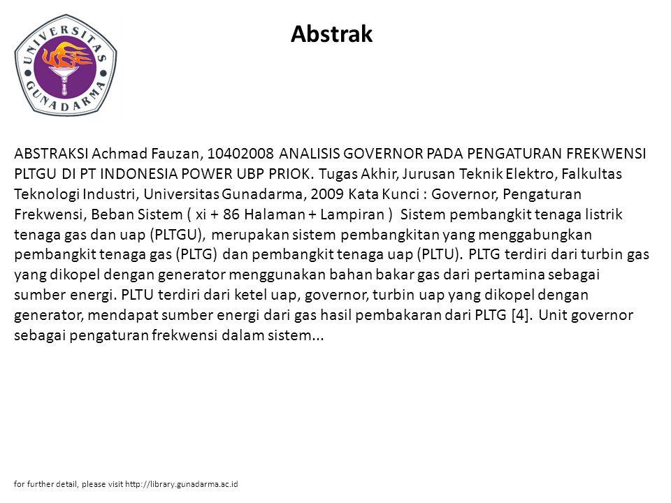Abstrak ABSTRAKSI Achmad Fauzan, 10402008 ANALISIS GOVERNOR PADA PENGATURAN FREKWENSI PLTGU DI PT INDONESIA POWER UBP PRIOK. Tugas Akhir, Jurusan Tekn