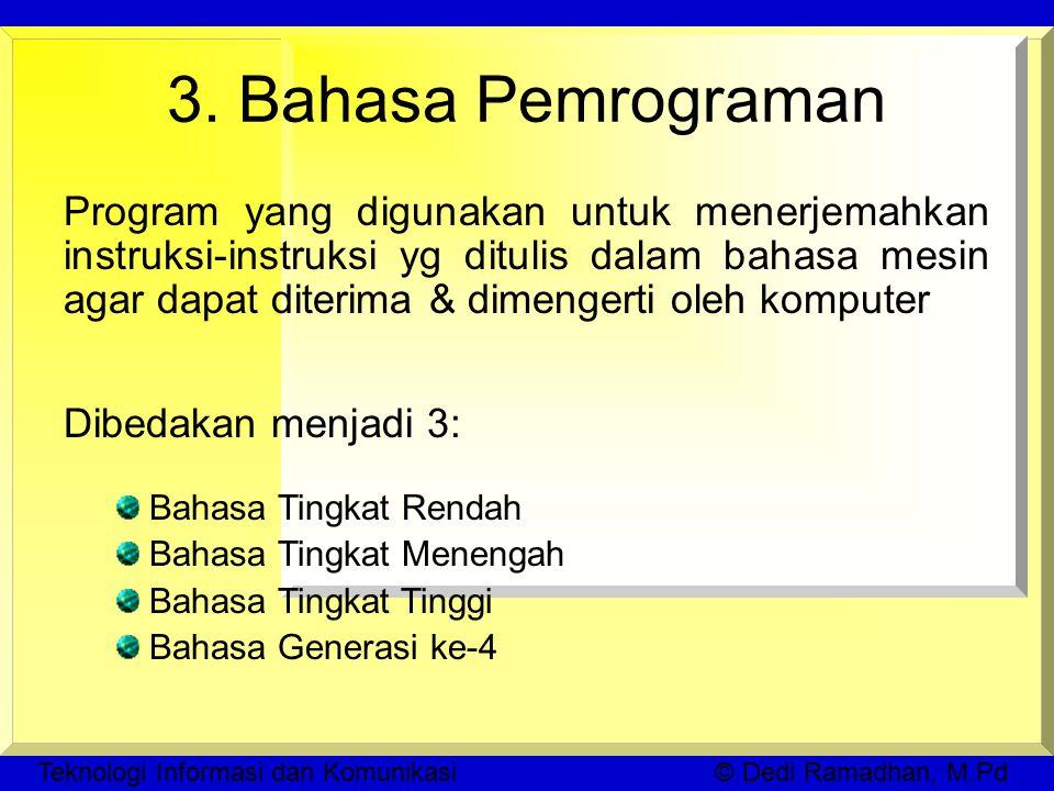 Teknologi Informasi dan Komunikasi © Dedi Ramadhan, M.Pd 3.