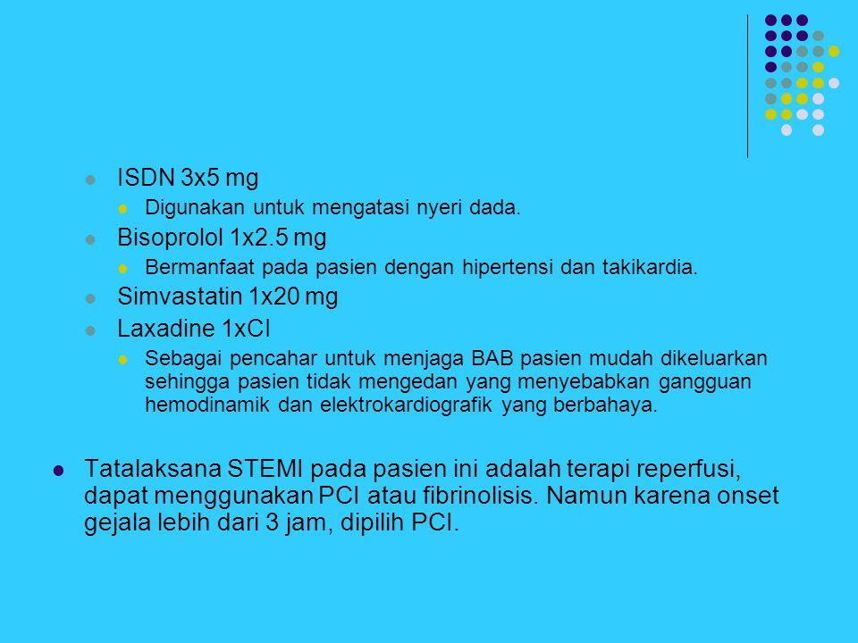 ISDN 3x5 mg Digunakan untuk mengatasi nyeri dada. Bisoprolol 1x2.5 mg Bermanfaat pada pasien dengan hipertensi dan takikardia. Simvastatin 1x20 mg Lax