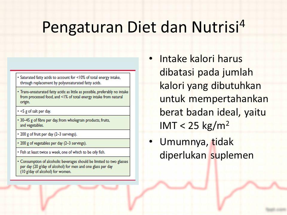 Pengaturan Diet dan Nutrisi 4 Intake kalori harus dibatasi pada jumlah kalori yang dibutuhkan untuk mempertahankan berat badan ideal, yaitu IMT < 25 k