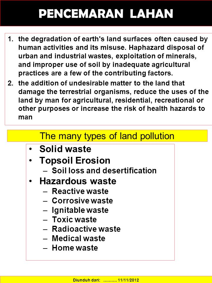 1.the degradation of earth's land surfaces often caused by human activities and its misuse. Haphazard disposal of urban and industrial wastes, exploit
