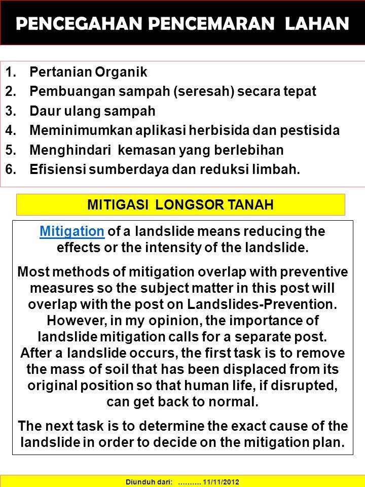 1.Pertanian Organik 2.Pembuangan sampah (seresah) secara tepat 3.Daur ulang sampah 4.Meminimumkan aplikasi herbisida dan pestisida 5.Menghindari kemasan yang berlebihan 6.Efisiensi sumberdaya dan reduksi limbah.