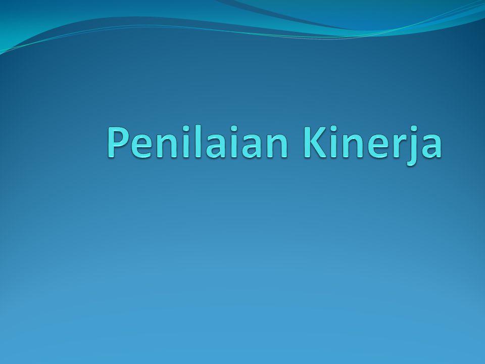 Ukuran Kinerja Ukuran kinerja (performance measures) adalah nilai atau peringkat yang digunakan untuk mengevaluasi kinerja.