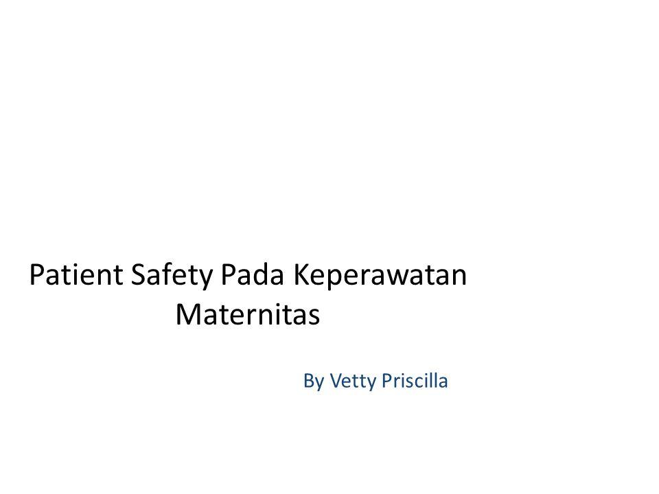 Patient Safety Pada Keperawatan Maternitas By Vetty Priscilla
