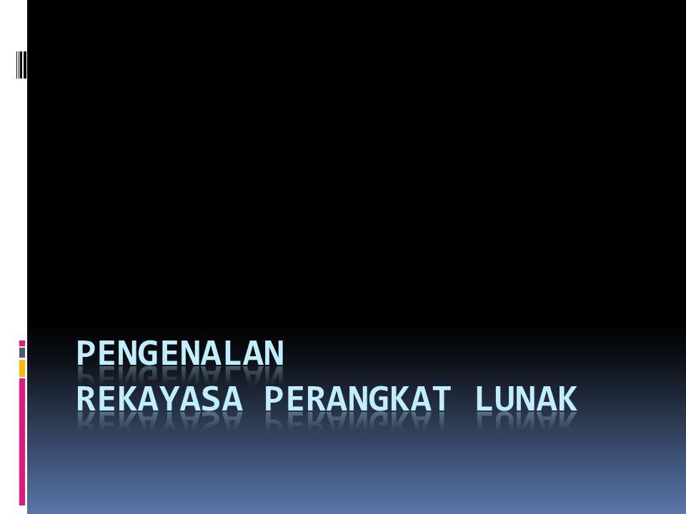 Cakupan Materi Konsep dasar PL dan RPL Biaya PL Software Quality Attribute Standar Kualitas Takaran Jaminan Kualitas Pemahaman dasar tentang RPL Keberadaan RPL Tanggung Jawab Profesional & Etika Siklus Hidup PL ( Software Development Life Cycle)