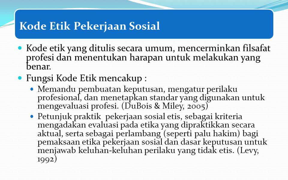 D. Prinsip-prinsip etik pekerjaan sosial 1. Penerimaan 2. Individualisasi 3. Pernyataan perasaan bertujuan 4. Sikap tidak menghakimi 5. Objektivitas 6