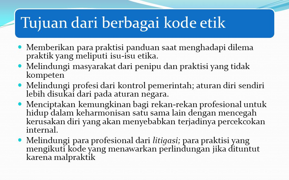 Kode Etik Pekerjaan Sosial Kode etik yang ditulis secara umum, mencerminkan filsafat profesi dan menentukan harapan untuk melakukan yang benar. Fungsi