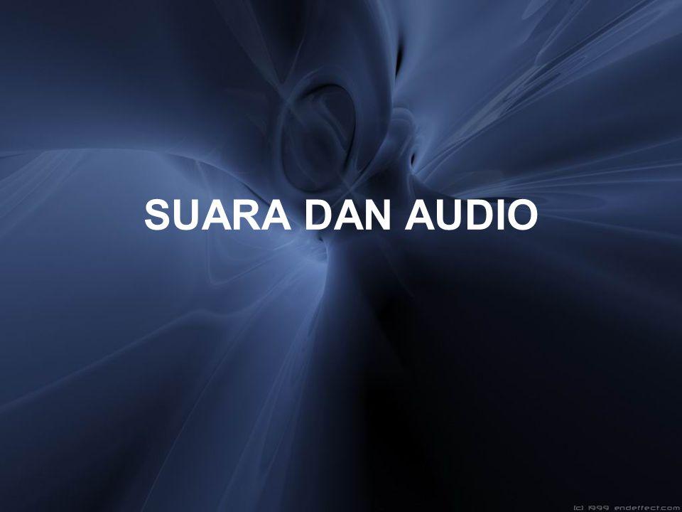 SUARA (SOUND) Suara adalah fenomena fisik yang dihasilkan oleh getaran benda getaran suatu benda yang berupa sinyal analog dengan amplitudo yang berubah secara kontinyu terhadap waktu BENDA BERGETAR PERBEDAAN TEKANAN DI UDARA MELEWATI UDARA (GELOMBANG) PENDENGAR