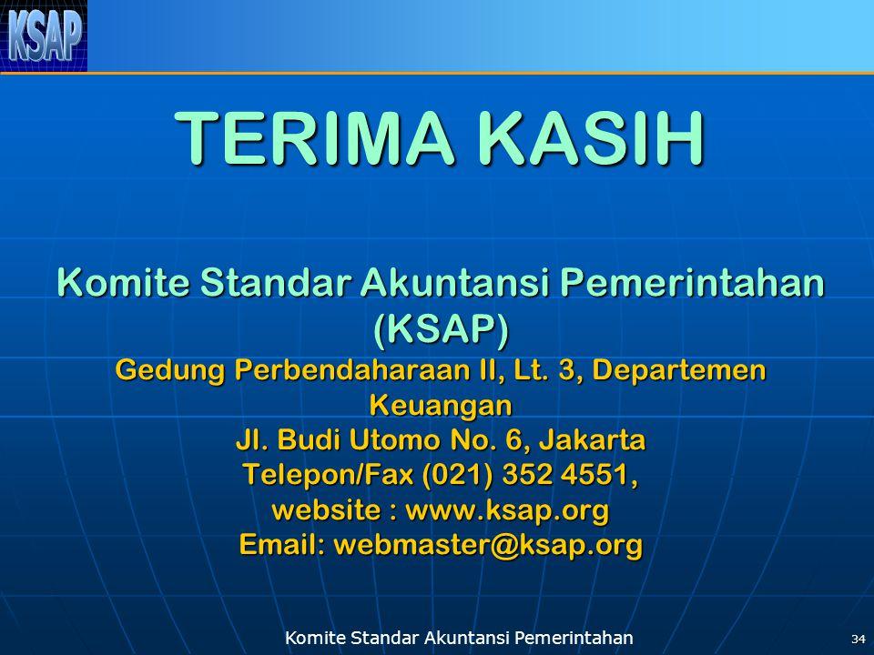 Komite Standar Akuntansi Pemerintahan 34 TERIMA KASIH Komite Standar Akuntansi Pemerintahan (KSAP) Gedung Perbendaharaan II, Lt. 3, Departemen Keuanga