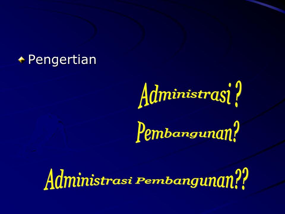 Administrasi Administrasi adalah keseluruhan proses pelaksanaan keputusan-keputusan yang telah diambil dan diselenggarakan oleh dua orang atau lebih untuk mencapai tujuan yang telah ditentukan sebelumnya.