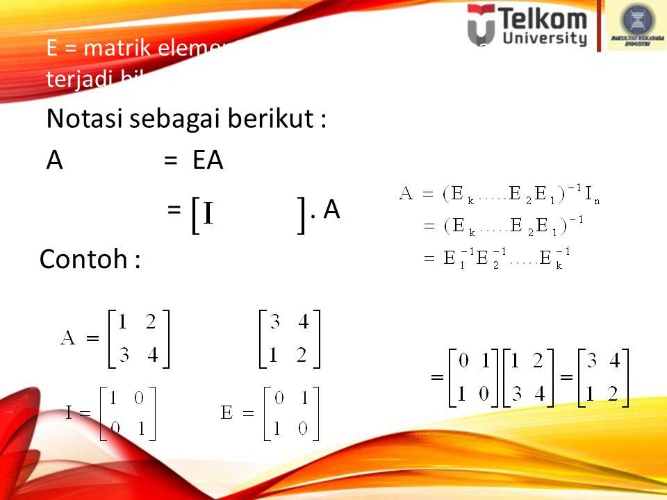 A = EA =.