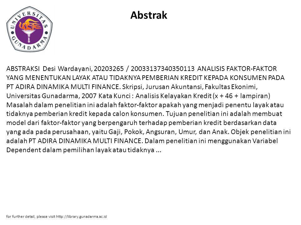 Abstrak ABSTRAKSI Desi Wardayani, 20203265 / 20033137340350113 ANALISIS FAKTOR-FAKTOR YANG MENENTUKAN LAYAK ATAU TIDAKNYA PEMBERIAN KREDIT KEPADA KONS