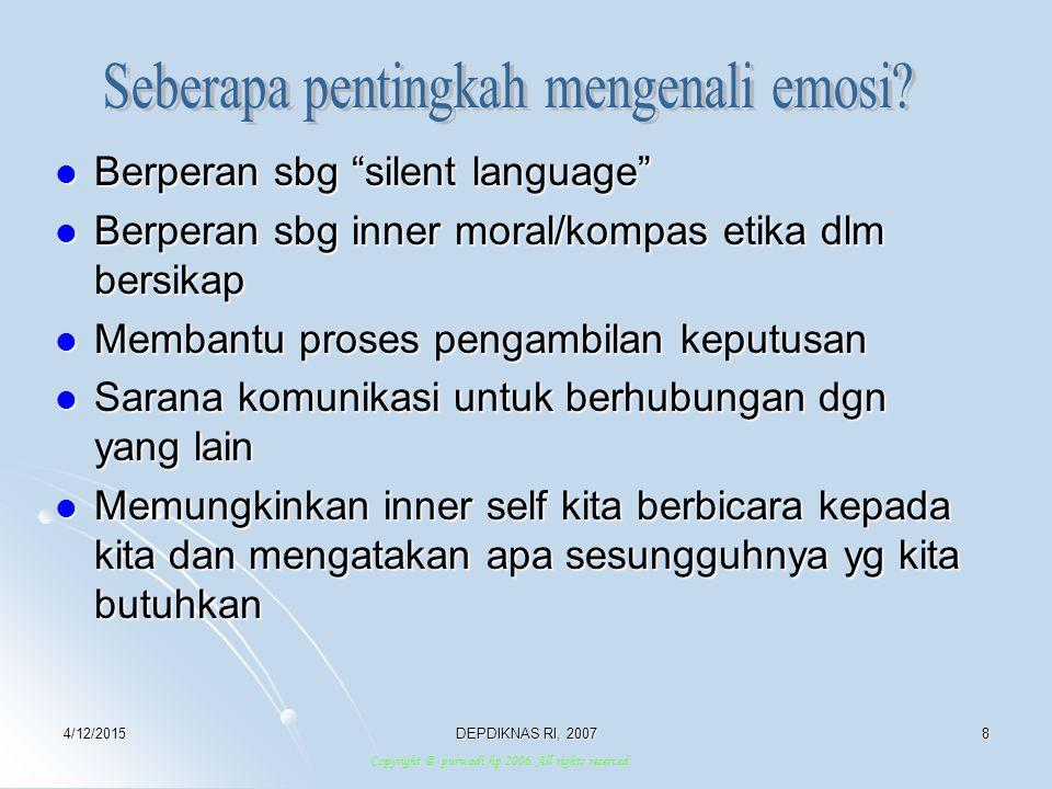 """4/12/2015DEPDIKNAS RI, 20078 Berperan sbg """"silent language"""" Berperan sbg """"silent language"""" Berperan sbg inner moral/kompas etika dlm bersikap Berperan"""