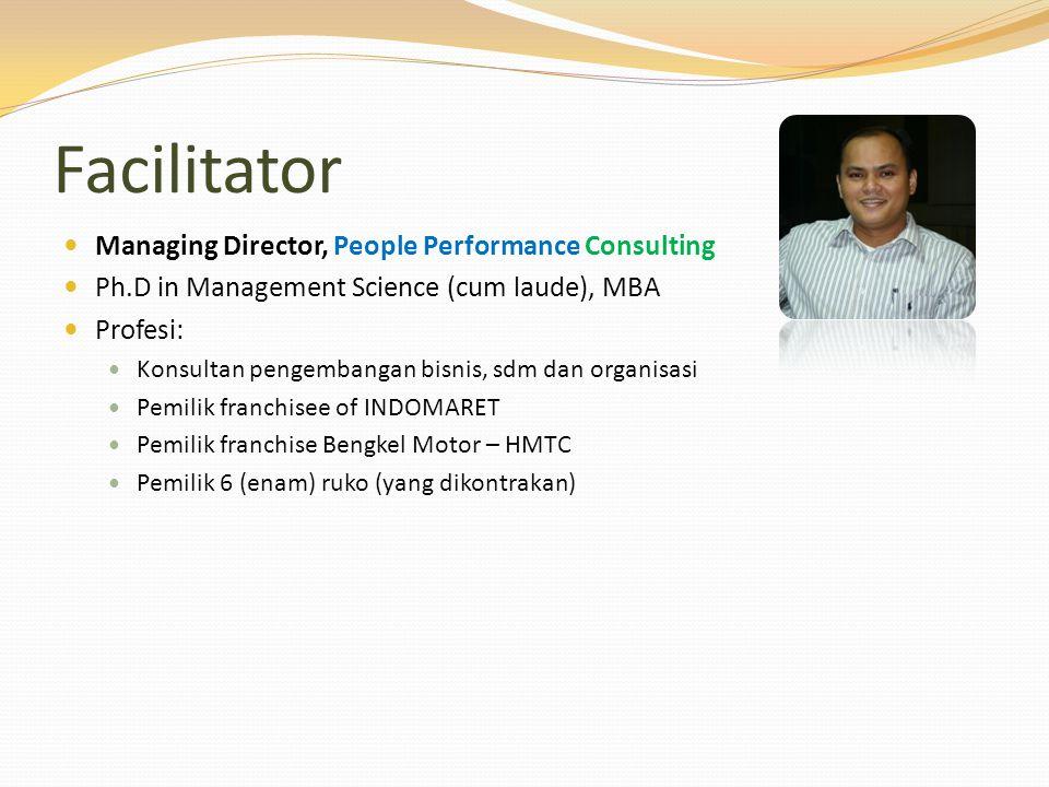 Facilitator Managing Director, People Performance Consulting Ph.D in Management Science (cum laude), MBA Profesi: Konsultan pengembangan bisnis, sdm d