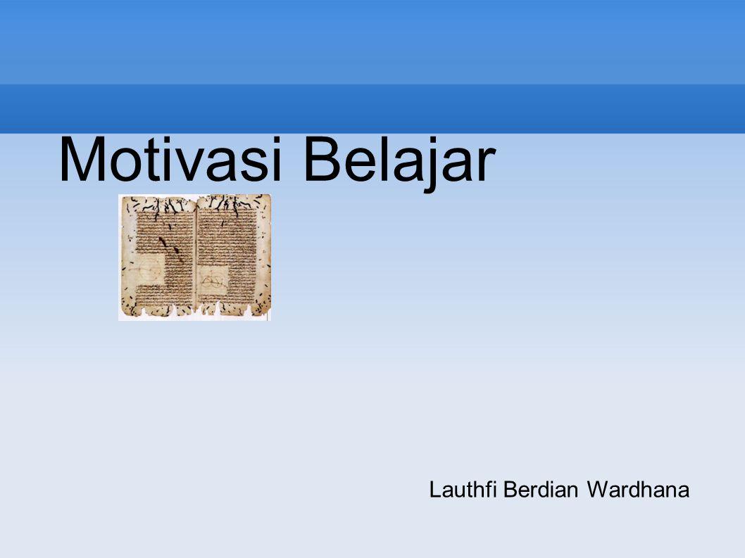 Motivasi Belajar Lauthfi Berdian Wardhana