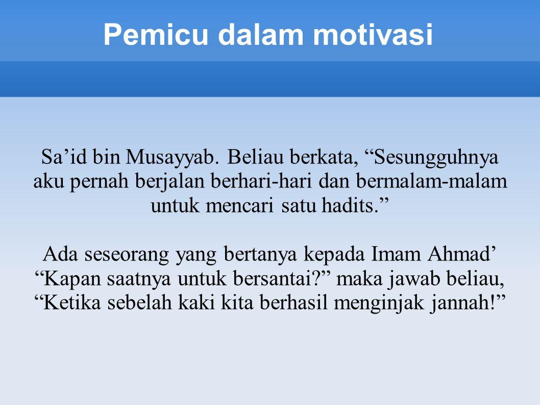 Pemicu dalam motivasi Sa'id bin Musayyab.