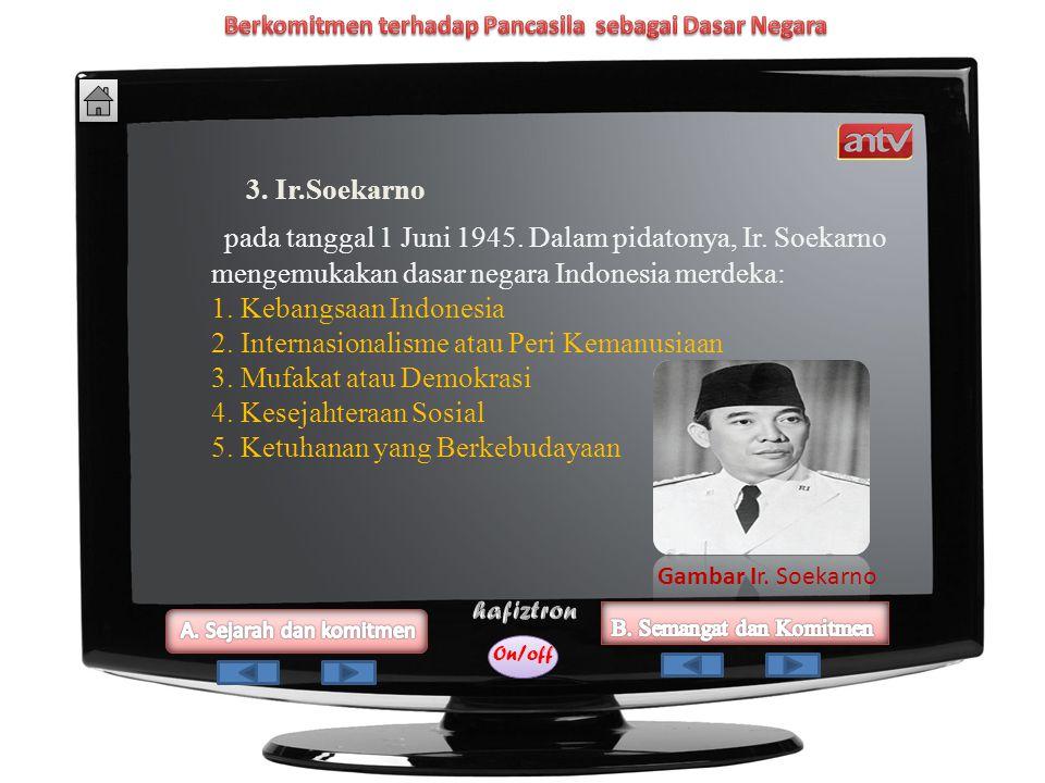 On/off 2. Mr. Soepomo Selanjutnya, pada tanggal 31 Mei 1945,. Menurut Mr. Soepomo, dasar negara Indonesia merdeka adalah sebagai berikut. 1. Persatuan