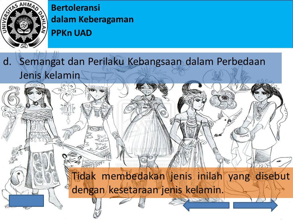 Bertoleransi dalam Keberagaman PPKn UAD c) merasa bangga terhadap budaya bangsa sendiri; dan d) menyaring budaya asing yang masuk ke dalam bangsa Indo