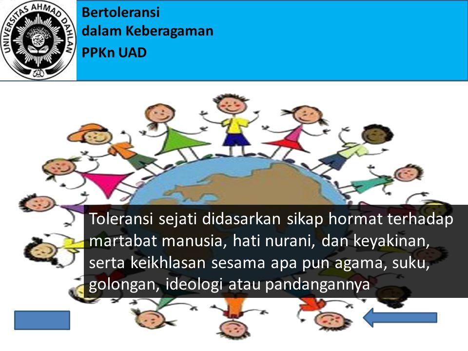 Bertoleransi dalam Keberagaman PPKn UAD Perilaku Toleran terhadap Keberagaman Suku, Agama, Ras, Budaya, dan Jenis kelamin dalam Bingkai Bhinneka Tungg