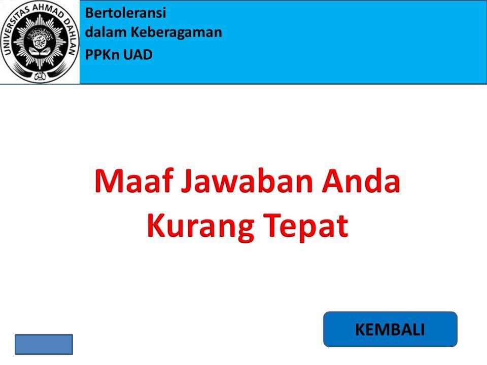 Bertoleransi dalam Keberagaman PPKn UAD 2.Di bawah ini merupakan faktor-faktor yang menyebabkan terjadinya keberagaman di Indonesia, kecuali.... a.Suk