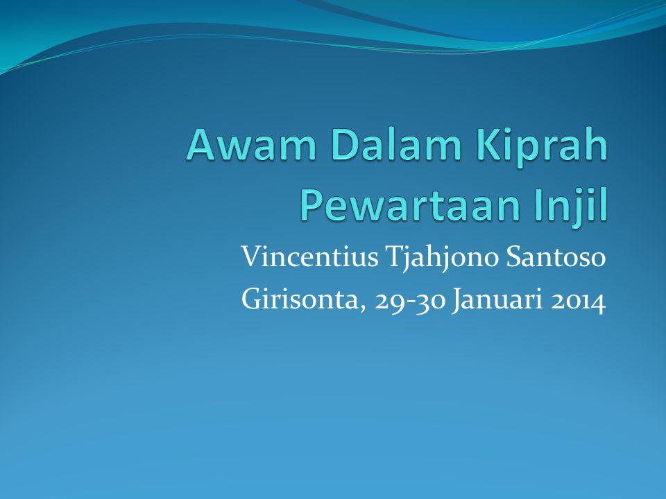 Vincentius Tjahjono Santoso Girisonta, 29-30 Januari 2014