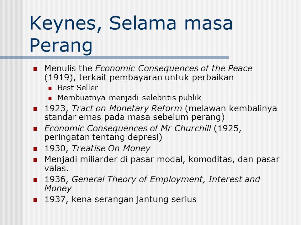 Keynes, Selama masa Perang Menulis the Economic Consequences of the Peace (1919), terkait pembayaran untuk perbaikan Best Seller Membuatnya menjadi se