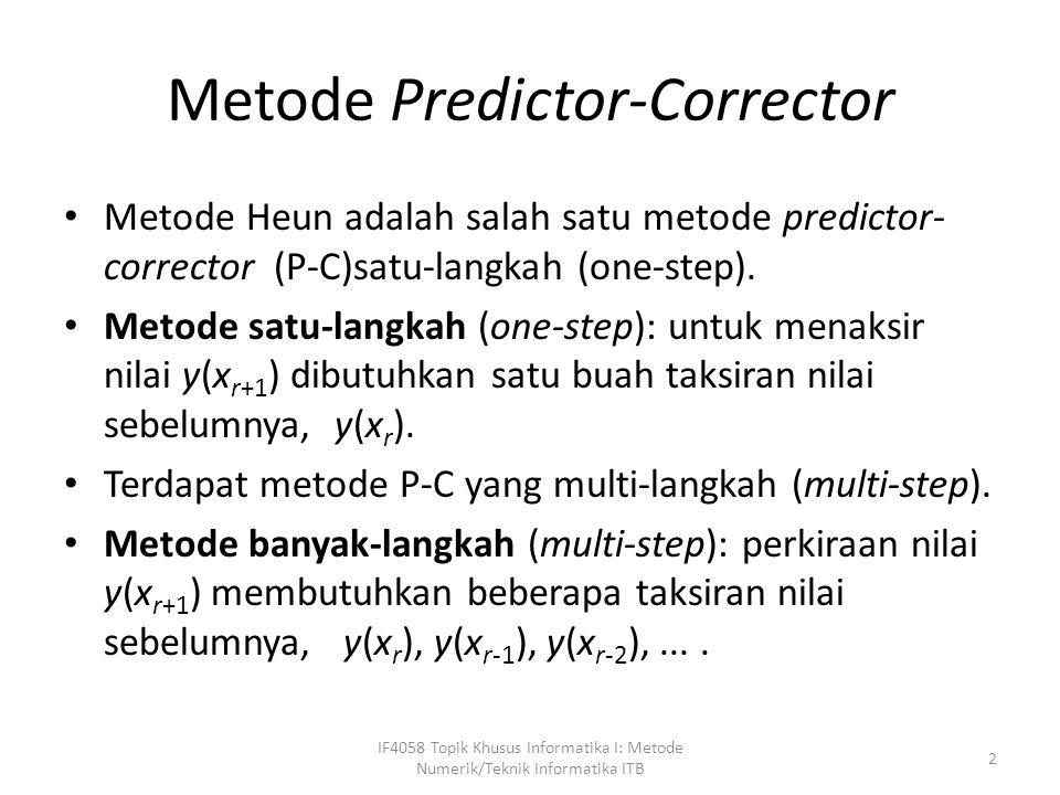 Metode P-C multi-langkah: predictor: Menaksir y r+1 dari y r, y r-1, y r-2,...