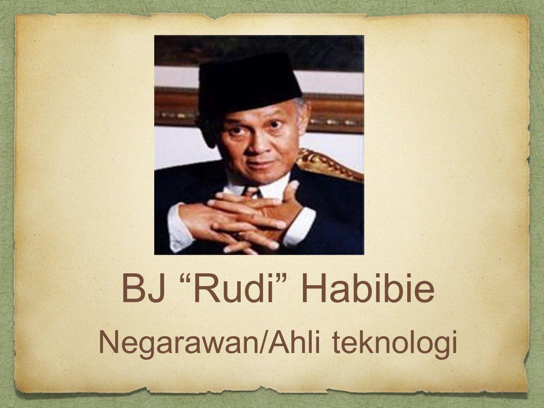 """BJ """"Rudi"""" Habibie Negarawan/Ahli teknologi"""
