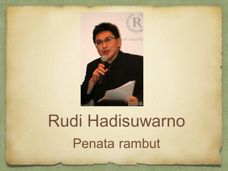 Rudi Hadisuwarno Penata rambut
