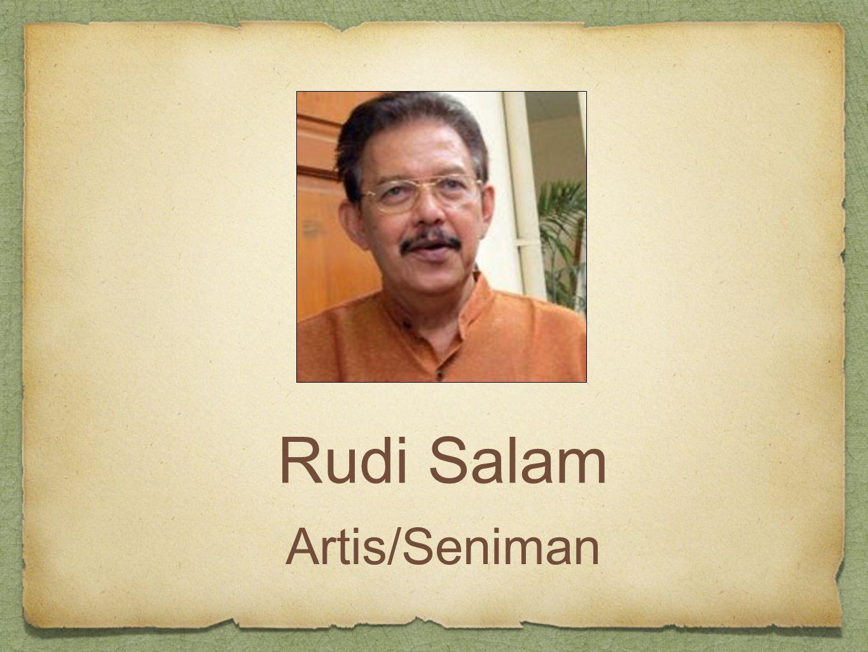 Rudi Salam Artis/Seniman
