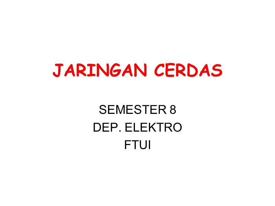 JARINGAN CERDAS SEMESTER 8 DEP. ELEKTRO FTUI