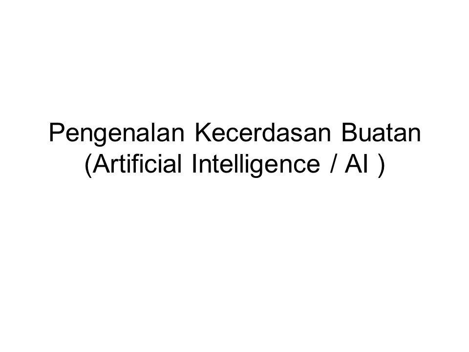 Pengenalan Kecerdasan Buatan (Artificial Intelligence / AI )