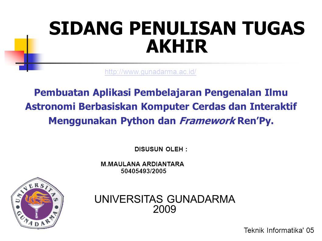 SIDANG PENULISAN TUGAS AKHIR Pembuatan Aplikasi Pembelajaran Pengenalan Ilmu Astronomi Berbasiskan Komputer Cerdas dan Interaktif Menggunakan Python dan Framework Ren'Py.