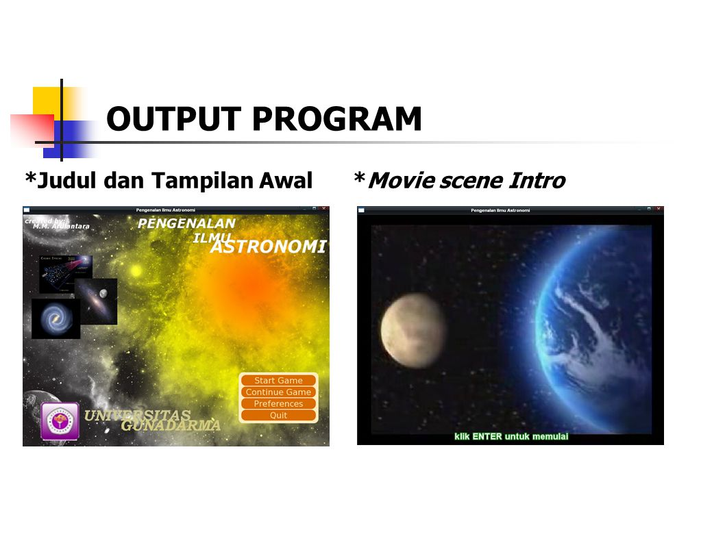 OUTPUT PROGRAM *Judul dan Tampilan Awal*Movie scene Intro